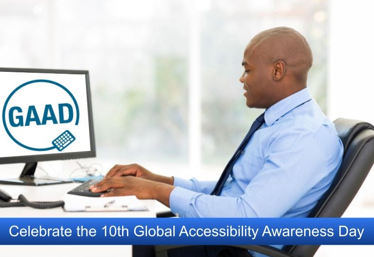 Man on computer with text saying Celebrate the 10th Global Accessibility Awareness Day.